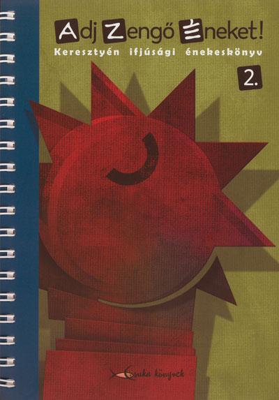 Adj zengő éneket! 2. Keresztyén ifjúsági énekeskönyv (DREK)