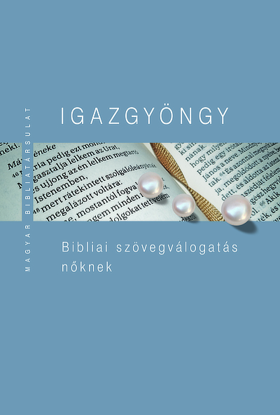 Igazgyöngy. Bible selection for women