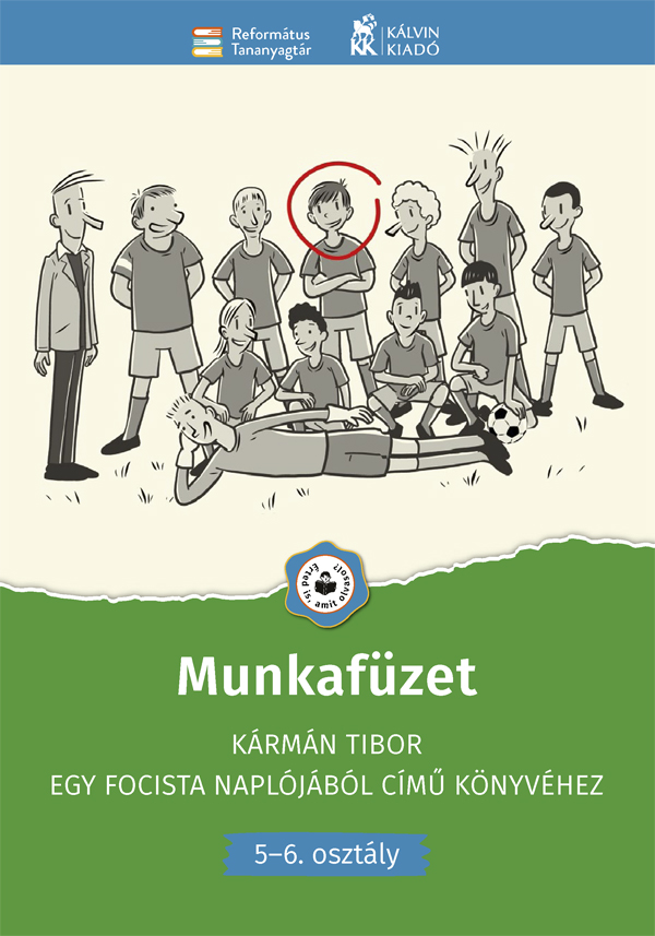 Munkafüzet Kármán T. Egy focista naplójából c. könyvéhez