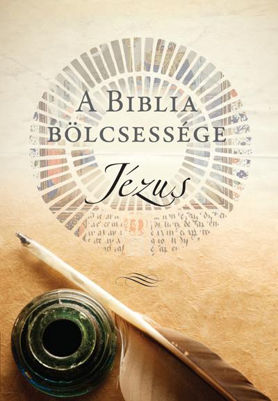 A Biblia bölcsessége – Jézus