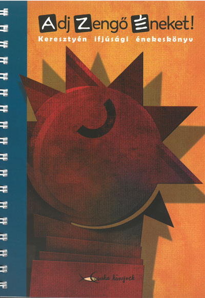 Adj zengő éneket! Keresztyén ifjúsági énekeskönyv (DREK)