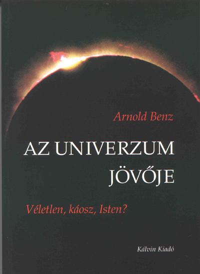 Az univerzum jövője. Véletlen, káosz, Isten?