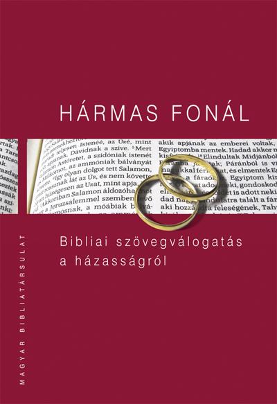 Hármas fonál. Bibliai szövegválogatás a házasságról