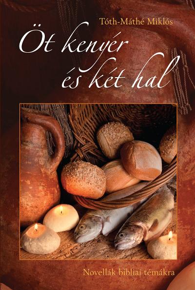 Öt kenyér és két hal. Novellák bibliai témákra